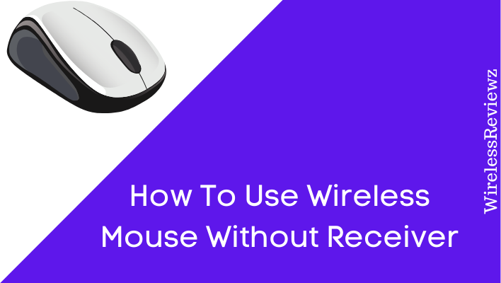 How To Use Wireless Mouse Without Receiver