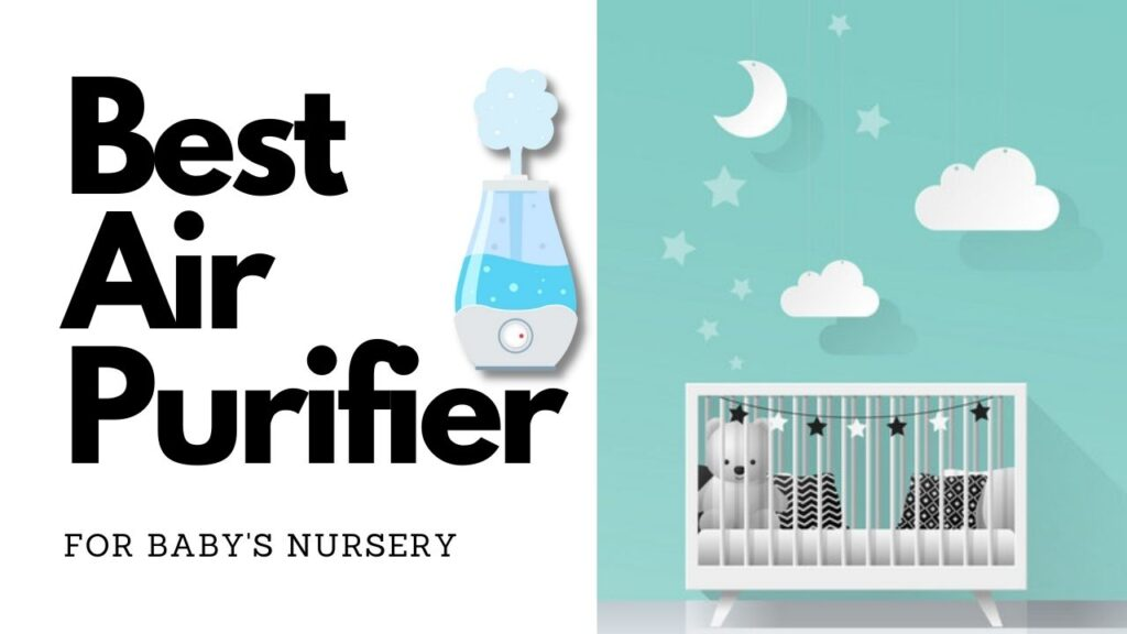 Best Air Purifiers for Baby's Nursery