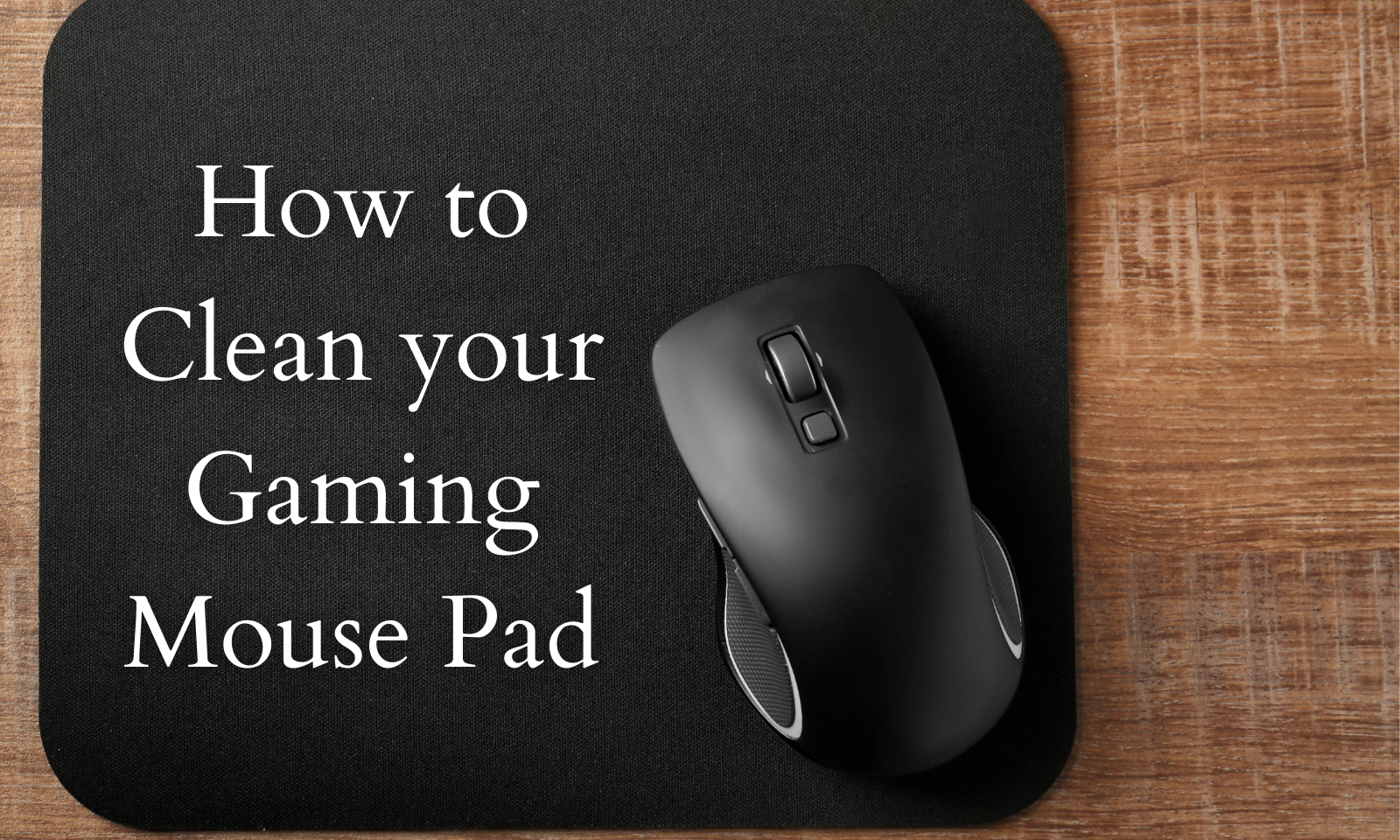 How to Clean your Gaming Mouse Pad
